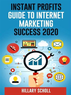 cover image of Instant Profits Guide  to Internet Marketing  Success 2020