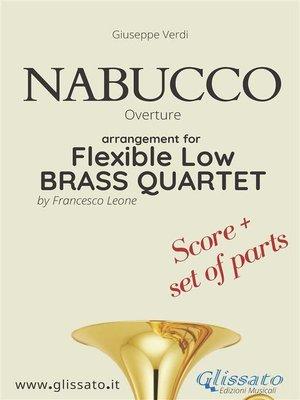 cover image of Nabucco--Flexible Low Brass Quartet (score & parts)