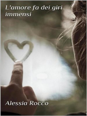 cover image of L'amore fa dei giri immensi
