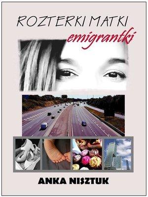 cover image of Rozterki matki emigrantki