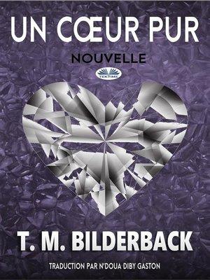 cover image of Un Cœur Pur--Nouvelle