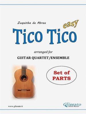 cover image of Tico Tico--Guitar Quartet set of parts