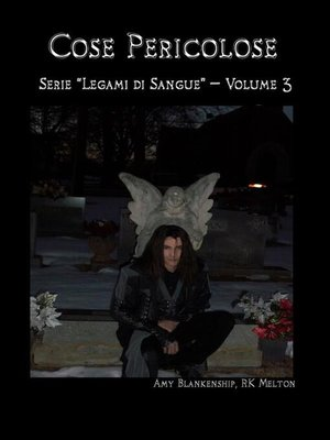 cover image of Cose Pericolose (Legami di Sangue--Volume 3)
