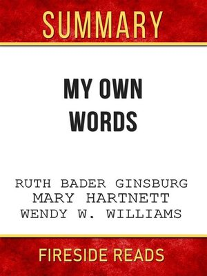 cover image of My Own Words by Ruth Bader Ginsburg, Mary Hartnett and Wendy W. Williams--Summary by Fireside Reads