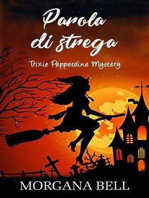 cover image of Parola di strega (Trixie Pepperdine Mystery, #14)
