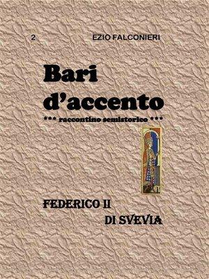cover image of Bari d'accento 2- Federico II di Svevia