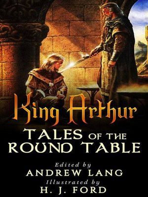cover image of King Arthur--Tales of the Round Table
