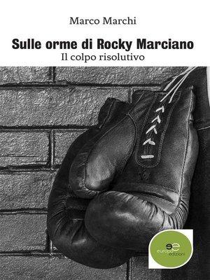 cover image of Sulle orme di Rocky Marciano