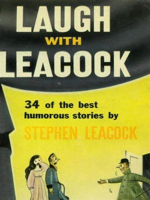 cover image of Laugh With Leacock--An Anthology of the Best Works of Stephen Leacock