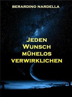 cover image of Jeden Wunsch mühelos verwirklichen