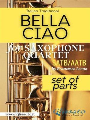 cover image of Bella Ciao--Saxophone Quartet (parts)