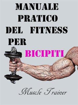 cover image of Manuale Pratico del Fitness per Bicipiti