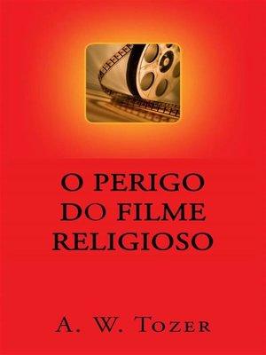 cover image of O Perigo Do Filme Religioso