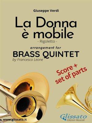 cover image of La donna è mobile--Brass Quintet score & parts
