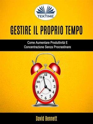 cover image of Gestire Il Proprio Tempo