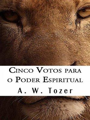 cover image of Cinco Votos Para O Poder Espiritual