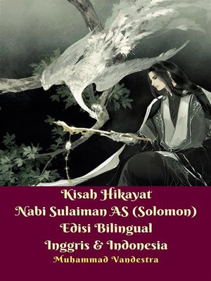 cover image of Kisah Hikayat Nabi Sulaiman AS (Solomon) Edisi Bilingual Inggris & Indonesia