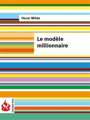 cover image of le modèle millionnaire (low cost). Édition limitée