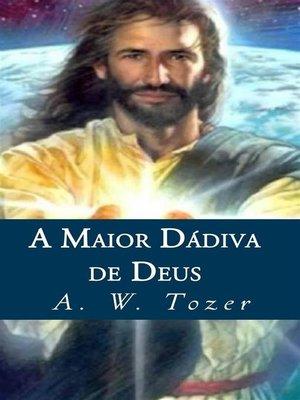 cover image of A Maior Dádiva De Deus