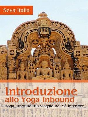 cover image of Introduzione allo Yoga Inbound--Yoga Inbound, un viaggio nel sé interiore