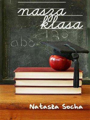 cover image of Nasza klasa