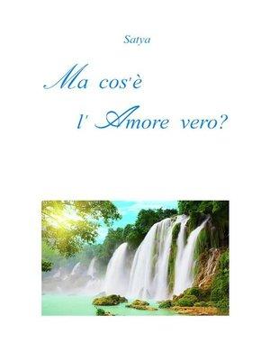 cover image of Ma cos'è l'Amore vero