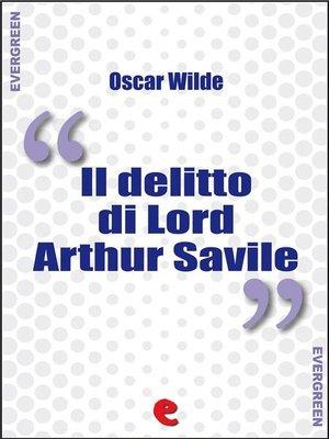 cover image of Il Delitto di Lord Arthur Savile (Lord Arthur Savile's Crime)