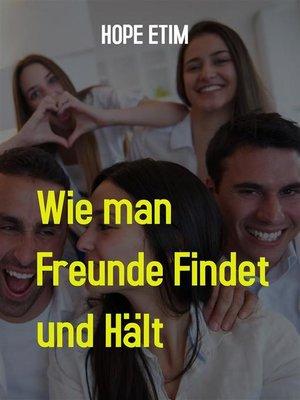 cover image of Wie man Freunde Findet und Hält