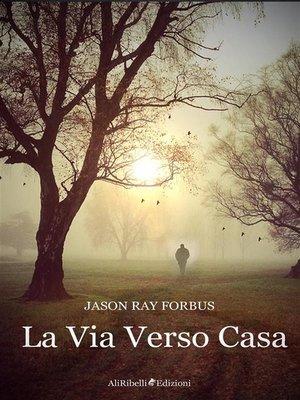 cover image of La Via Verso Casa