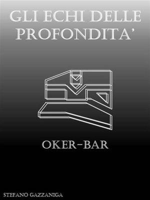 cover image of Gli Echi delle Profondità--Oker-Bar