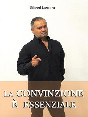 cover image of La convinzione è essenziale