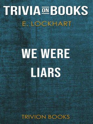 cover image of We Were Liars by E. Lockhart (Trivia-On-Books)