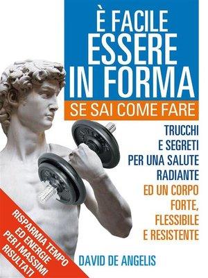 cover image of E' facile Essere in Forma se sai Come Fare