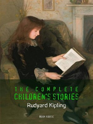 cover image of Rudyard Kipling, The Complete Children's Stories