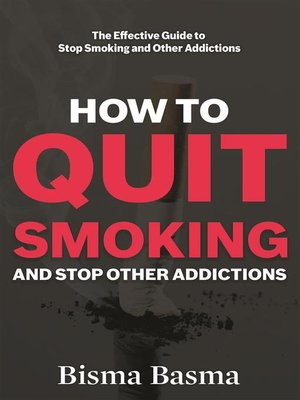 cover image of How to Quit Smoking and Stop Other Addictions