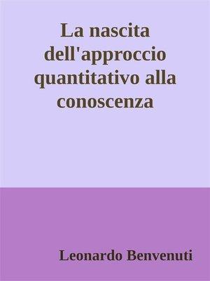 cover image of La nascita dell'approccio quantitativo alla conoscenza