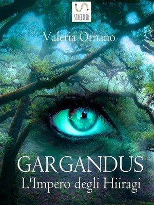 cover image of Gargandus--L'Impero degli Hiiragi