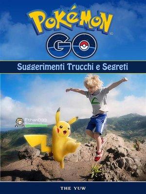 cover image of Pokemon Go Unofficial Suggerimenti Trucchi E Segreti