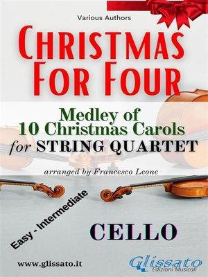 cover image of (Cello) Christmas for four--String Quartet