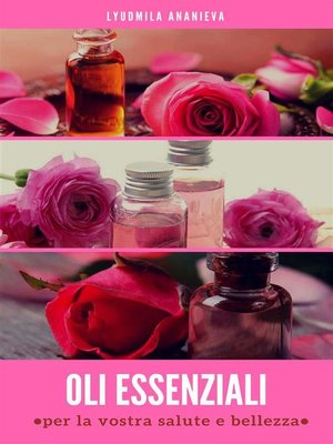 cover image of Oli essenziali per la vostrra salute e bellezza