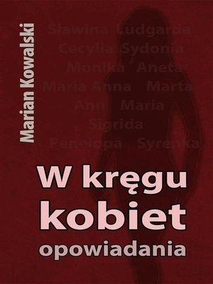 cover image of W kręgu kobiet. Opowiadania