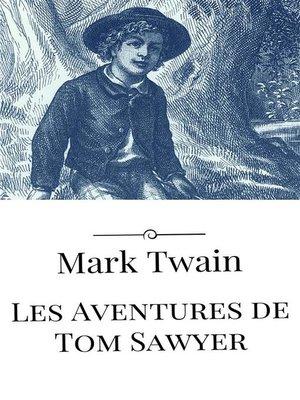 cover image of Les Aventures de Tom Sawyer
