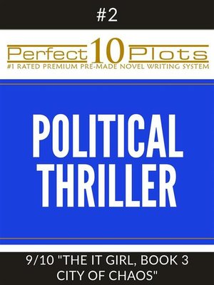 "cover image of Perfect 10 Political Thriller Plots--#2-9 ""THE IT GIRL, BOOK 3 CITY OF CHAOS"""
