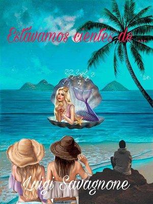 cover image of Estávamos Cientes De ...