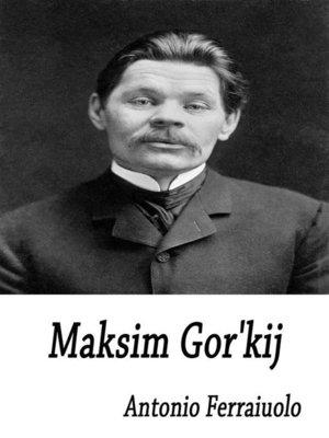 cover image of Maksim Gor'kij