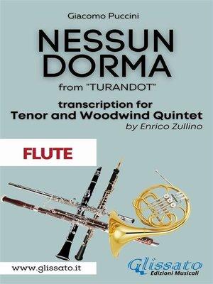 cover image of Nessun Dorma--Tenor & Woodwind Quintet (Flute part)