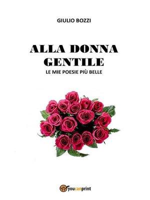 cover image of Alla donna gentile