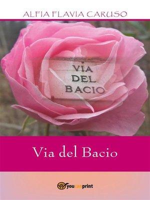 cover image of Via del Bacio
