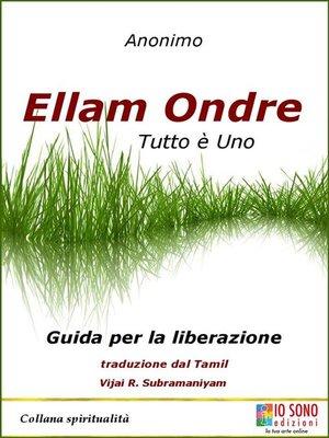 cover image of Ellam Ondre TUTTO È UNO