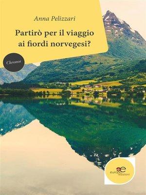cover image of Partirò per il viaggio ai fiordi norvegesi?